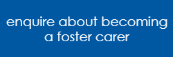 enquire about becoming a foster carer