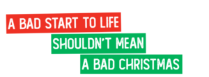 A bad start to life shouldn't mean a bad Christmas