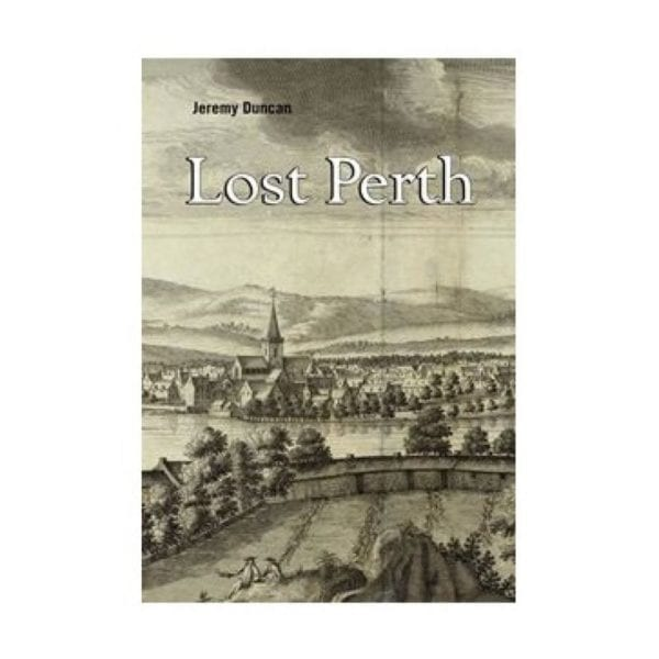 Lost Perth Book by Jeremy Duncan