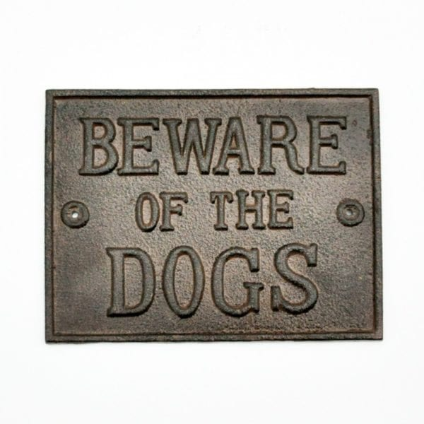 """Classic """"Beware Of The Dogs"""" Metal Sign"""