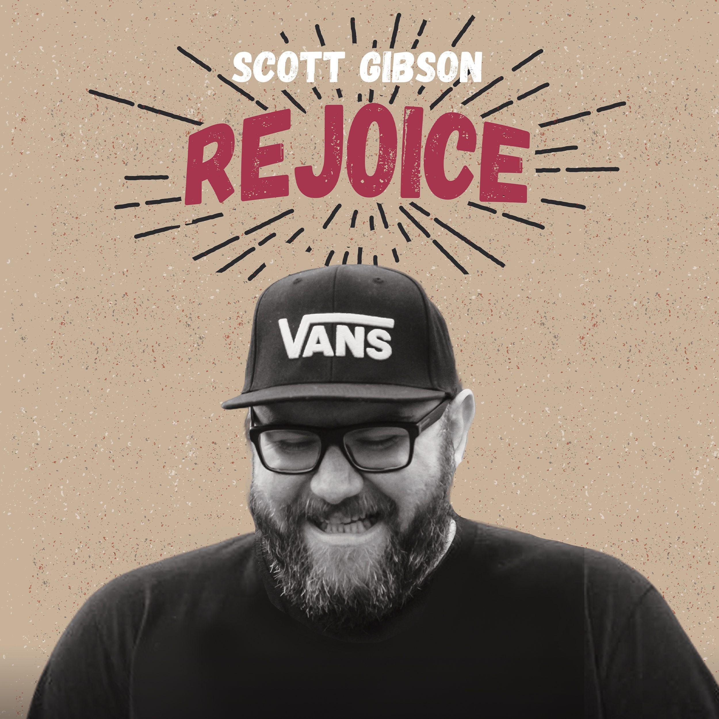 """Scott Gibson """"Rejoice"""""""