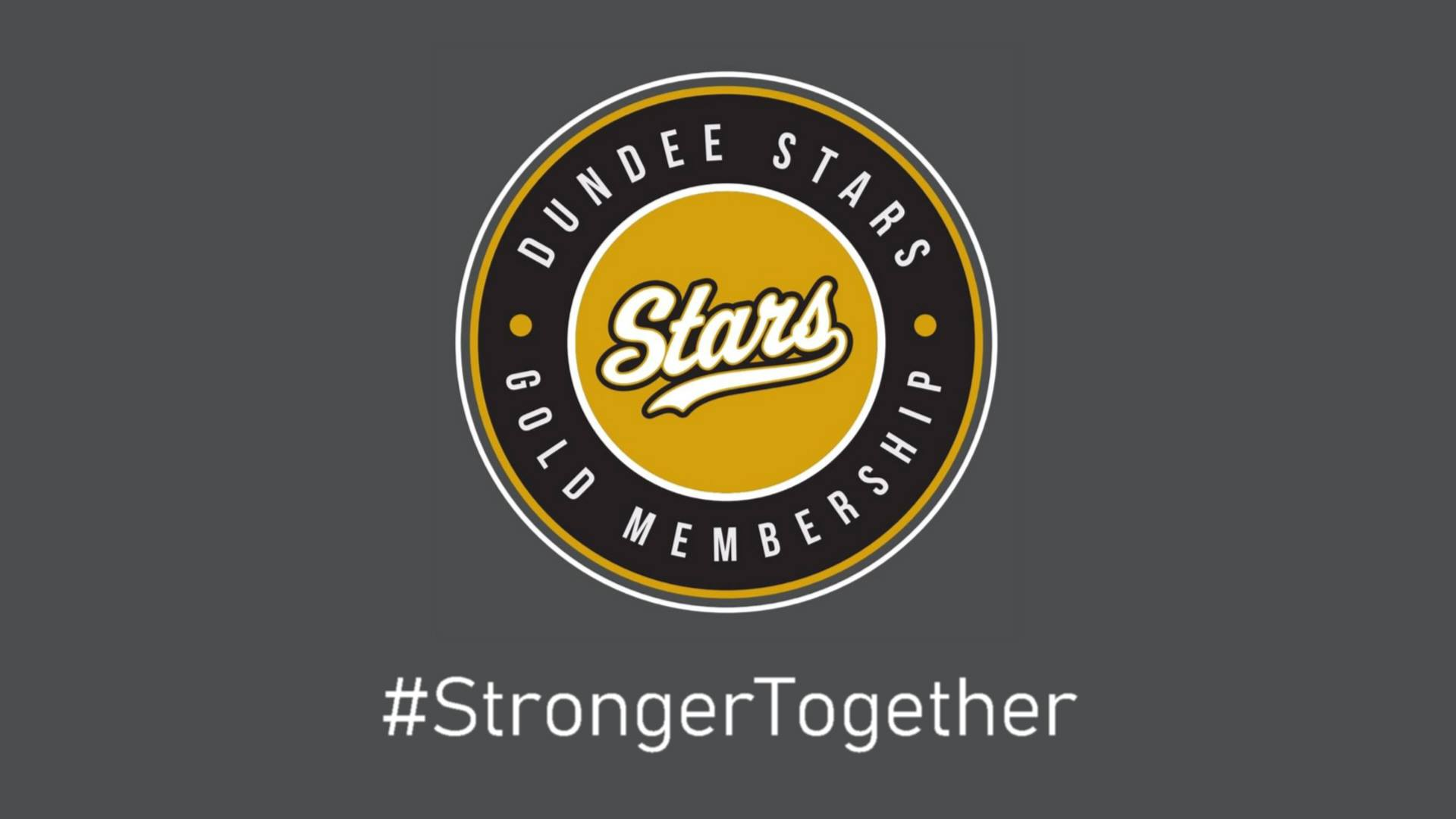 DUNDEE STARS GOLD MEMBERSHIP CLUB – STRONGER TOGETHER