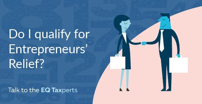Have You Considered Whether You Qualify for Entrepreneurs' Relief?