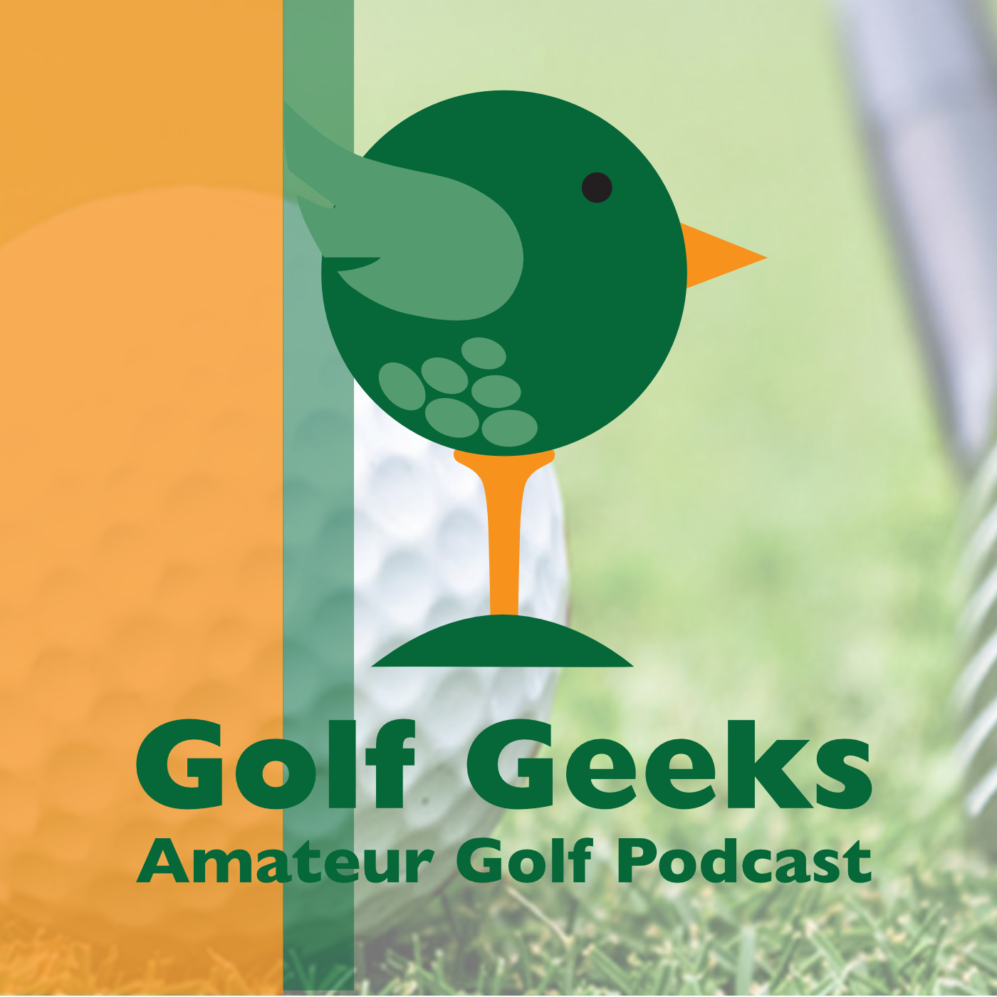 Golf Geeks Amateur Golf Podcast Episode 2