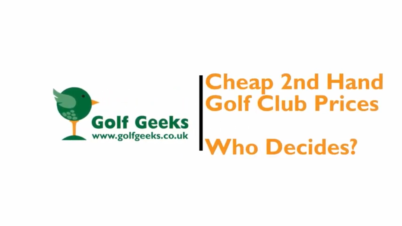 Cheap 2nd Hand Golf Clubs, Who Decides the Price?