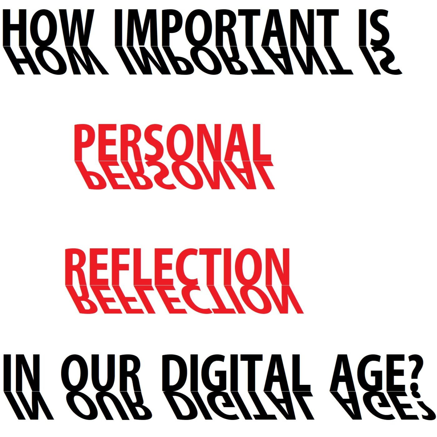 How important is personal reflection in our digital age?