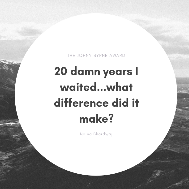 20 damn years I waited…what difference did it make?