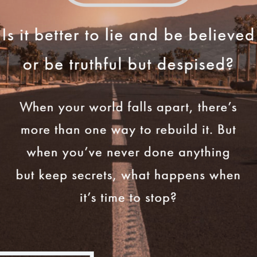 Is it better to lie and be believed or be truthful but despised?