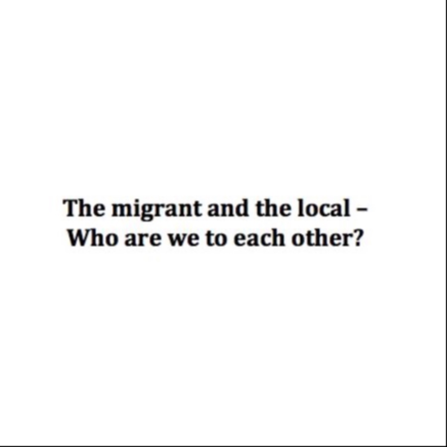 The migrant and the local – who are we to each other?