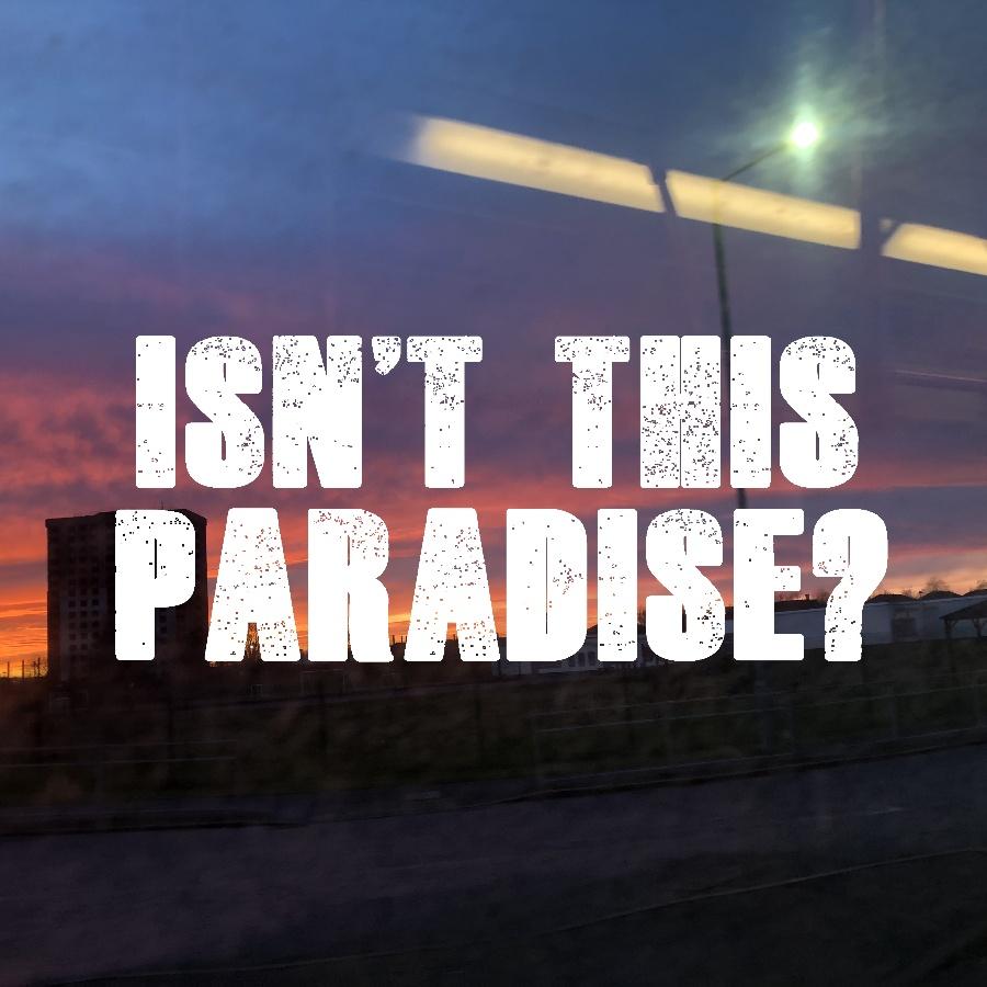 Isn't this Paradise?