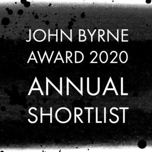 The John Byrne Award Annual Shortlist 2020… Coming soon!