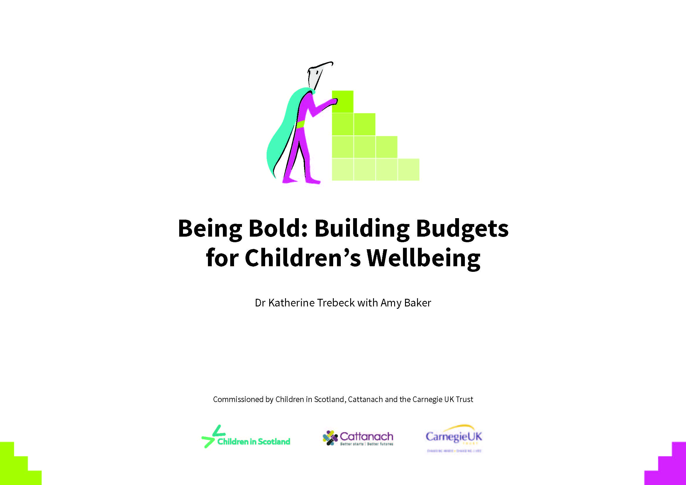 Being Bold: Building Budgets for Children?s Wellbeing