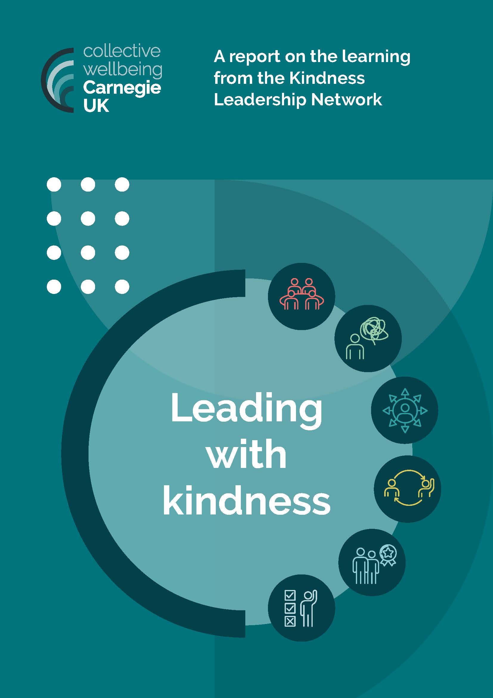 Leading with kindness: A report on the learning from the Kindness Leadership Network