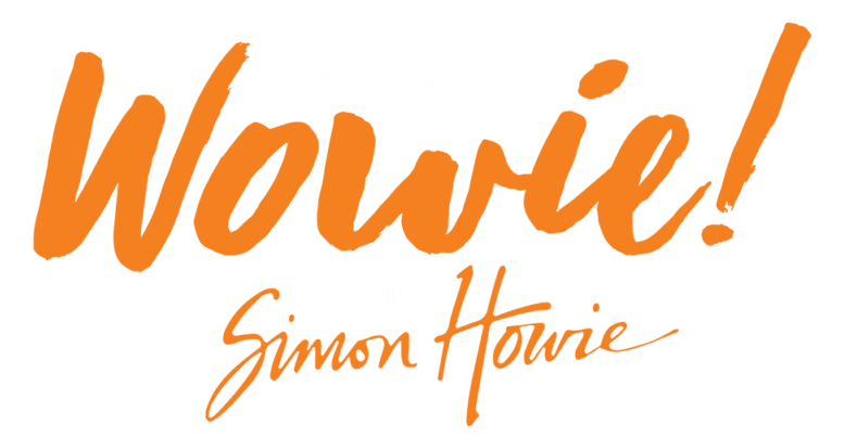You only get a wowie with Simon Howie