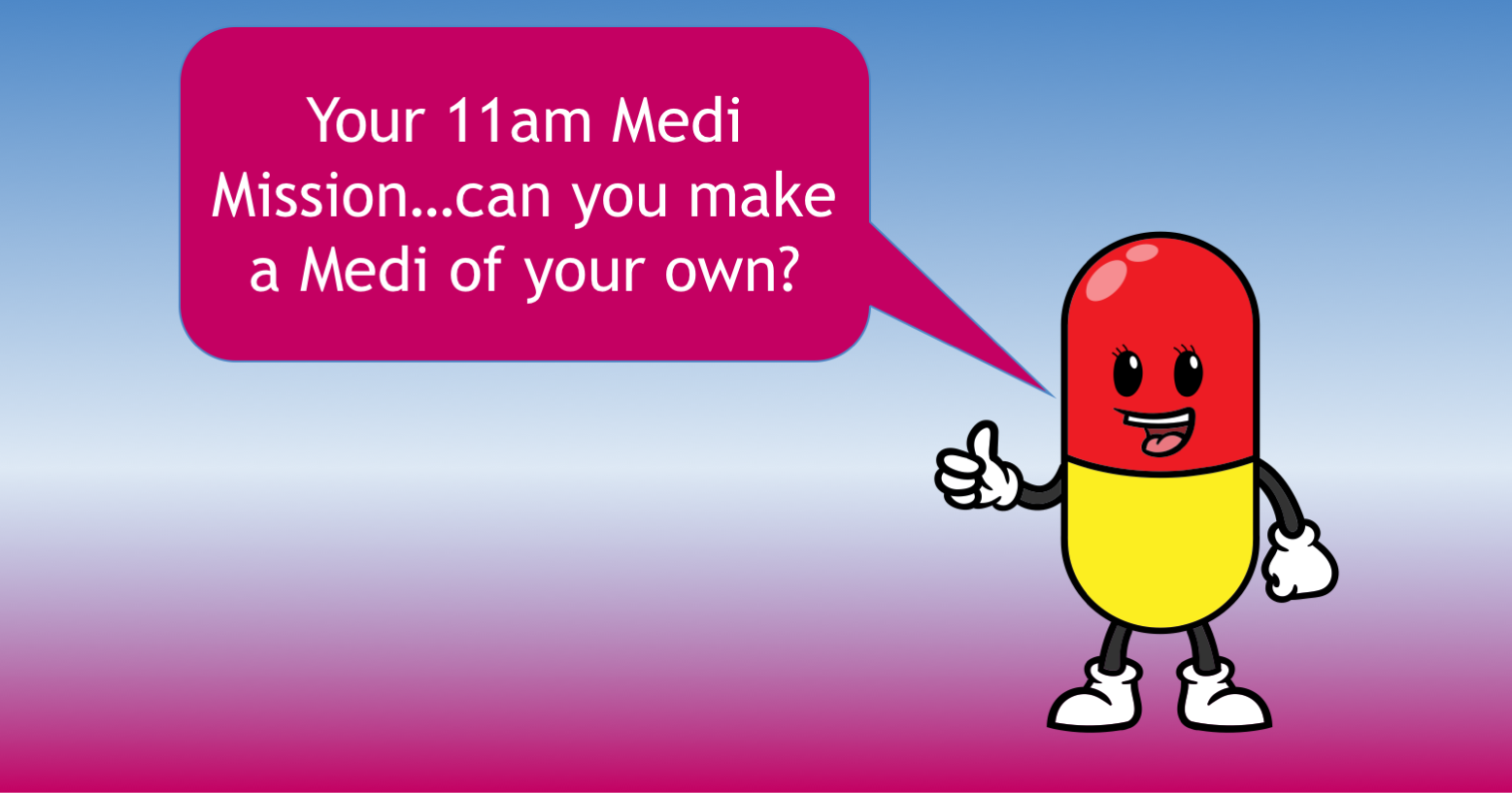 Medi introduces your Saturday 11am mission, to make your own mini-Medi